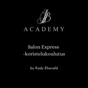 JB Academy Salon Express -koristelukoulutus by Kady Ehavald